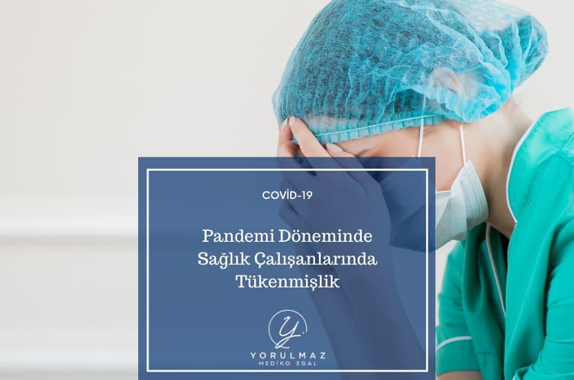 Pandemi ve Sağlık Çalışanlarında Tükenmişlik