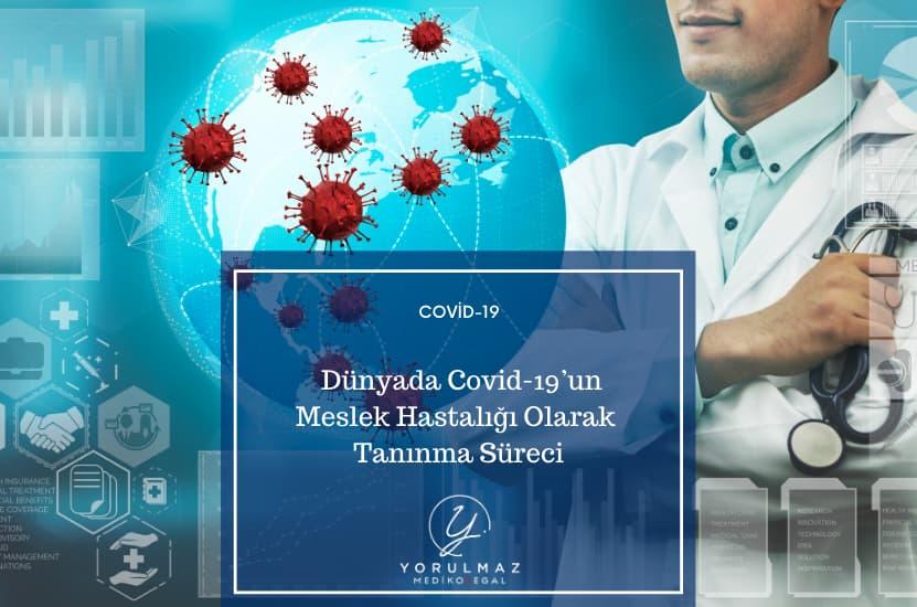 Dünyada Covid-19'un Meslek Hastalığı Olarak Tanınma Süreci