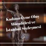 Kadının Özne Oluş Mücadelesi ve İstanbul Sözleşmesi
