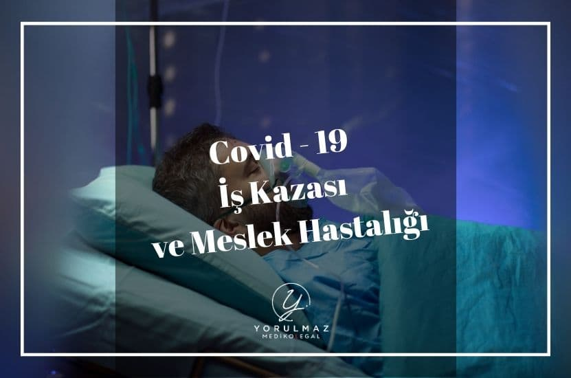 Covid 19 iş kazası ve meslek hastalığı