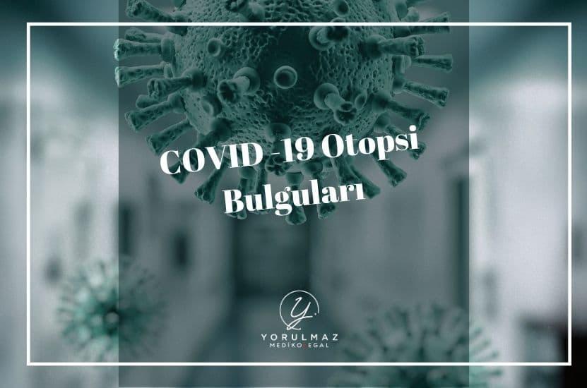COVID -19 Otopsi Bulguları