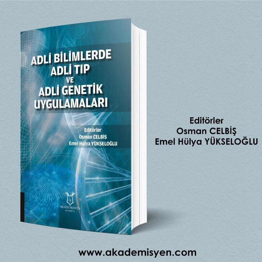 Adli Bilimlerde Adli Tıp ve Adli Genetik Uygulamaları Kitabı Yayınlandı